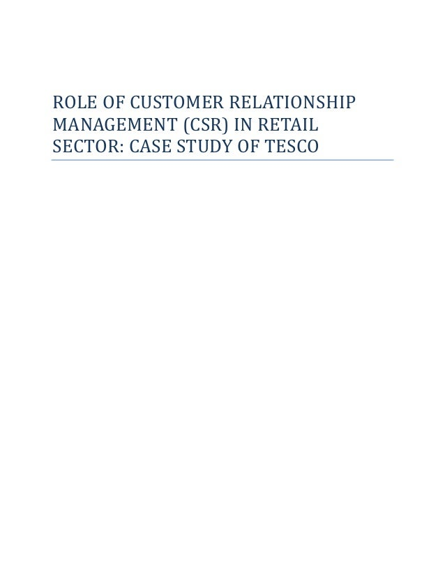 ROLE OF CUSTOMER RELATIONSHIP MANAGEMENT (CSR) IN RETAIL SECTOR: CASE STUDY OF TESCO