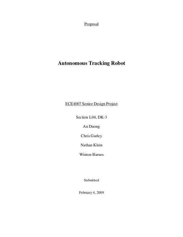 Proposal Autonomous Tracking Robot ECE4007 Senior Design Project Section L04, DK-3 An Duong Chris Gurley Nathan Klein Wint...