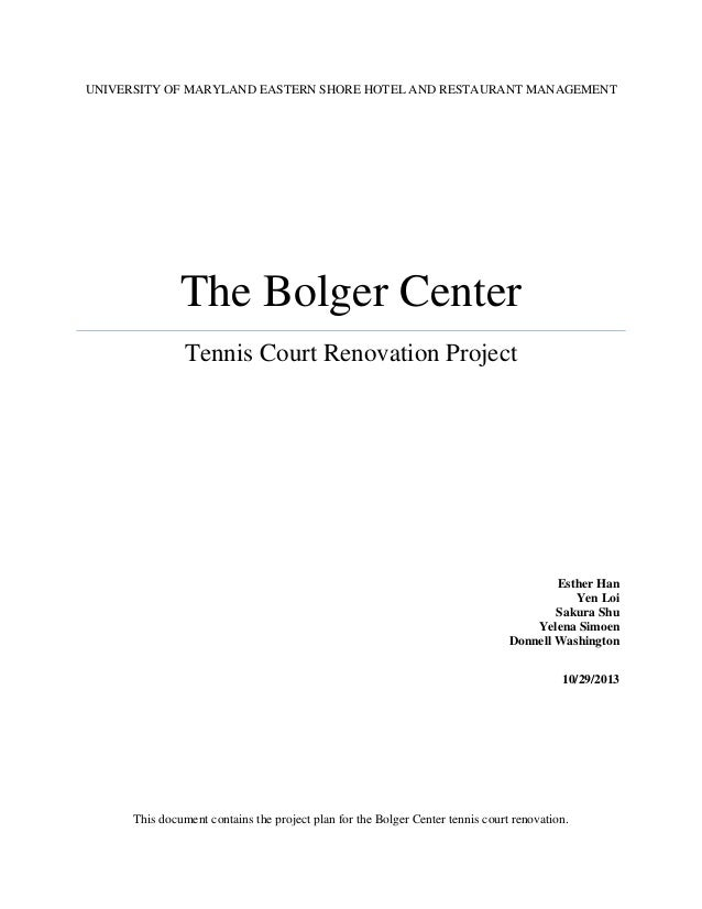 UNIVERSITY OF MARYLAND EASTERN SHORE HOTEL AND RESTAURANT MANAGEMENT  The Bolger Center Tennis Court Renovation Project  E...