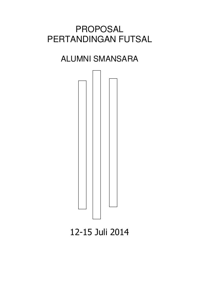 PROPOSAL PERTANDINGAN FUTSAL ALUMNI SMANSARA 12-15 Juli 2014