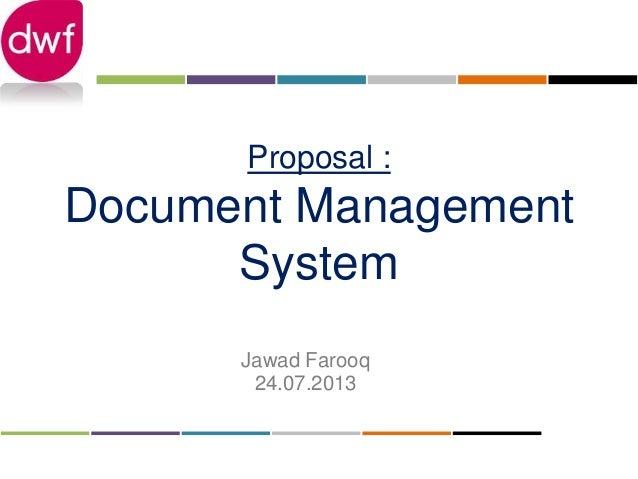 Proposal : Document Management System Jawad Farooq 24.07.2013
