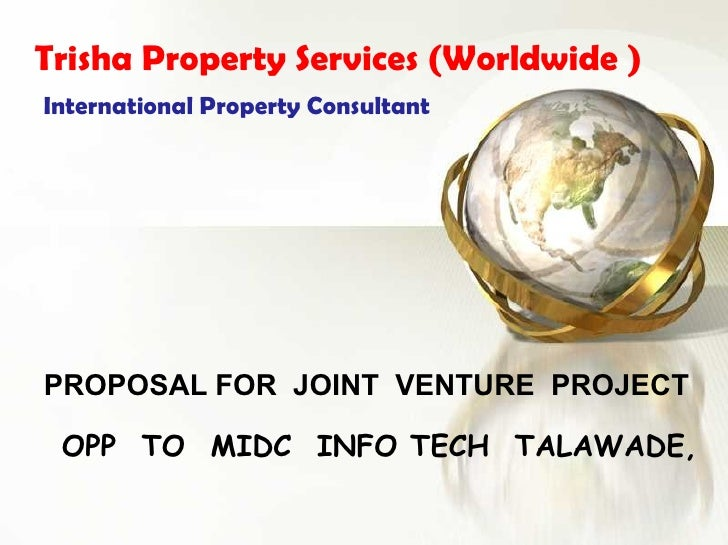Trisha Property Services (Worldwide )   International Property Consultant   PROPOSAL FOR  JOINT  VENTURE  PROJECT ...