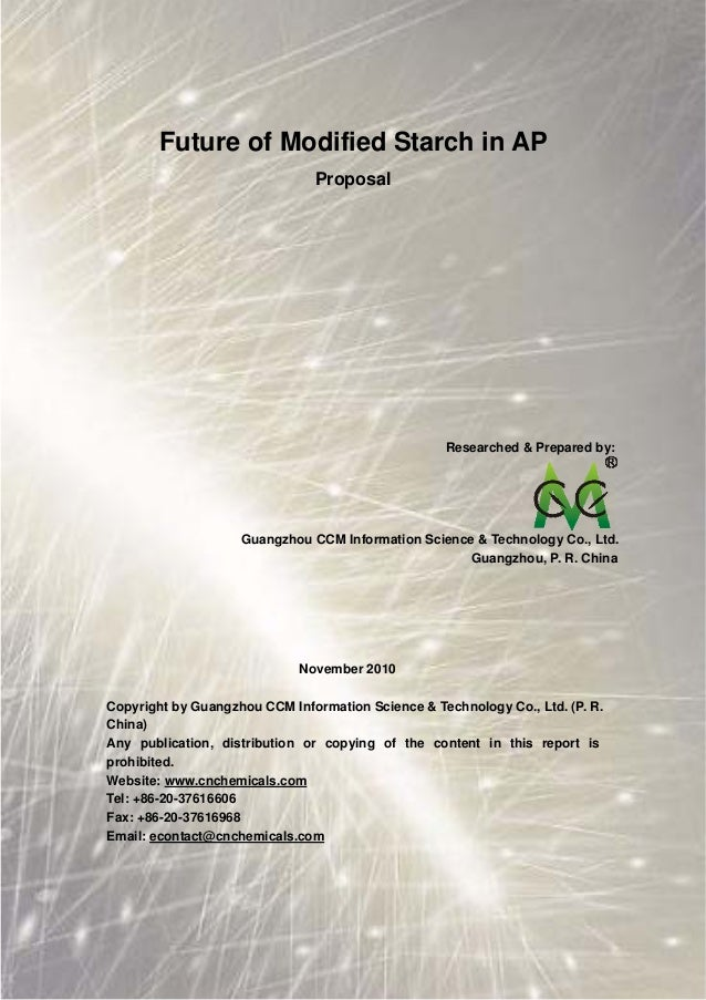 Future of Modified Starch in AP Proposal Researched & Prepared by: Guangzhou CCM Information Science & Technology Co., Ltd...
