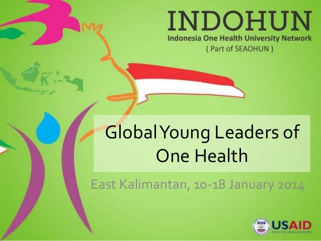 GlobalYoung Leaders of One Health East Kalimantan, 10-18 January 2014
