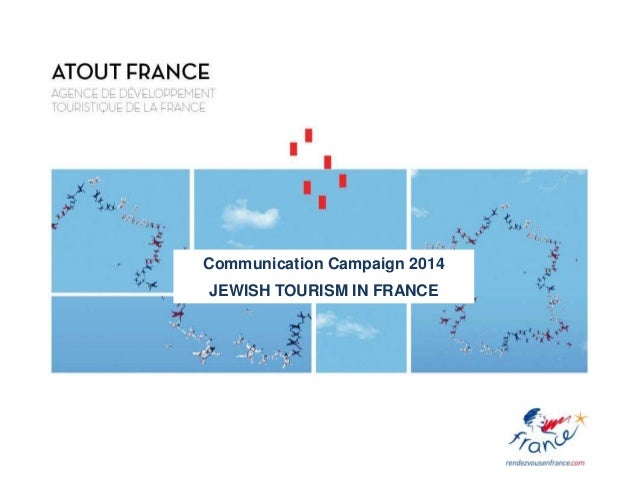 Communication Campaign 2014 JEWISH TOURISM IN FRANCE