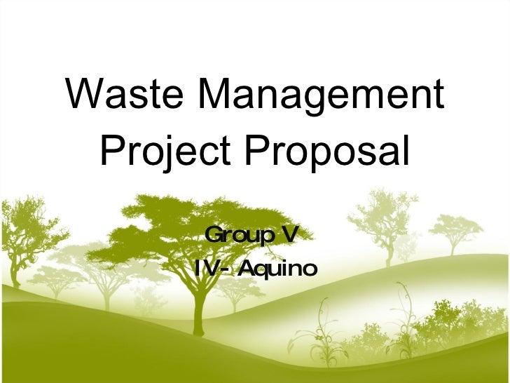 Waste Management Project Proposal Group V  IV- Aquino