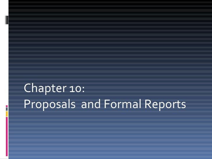 Chapter 10: Proposals  and Formal Reports