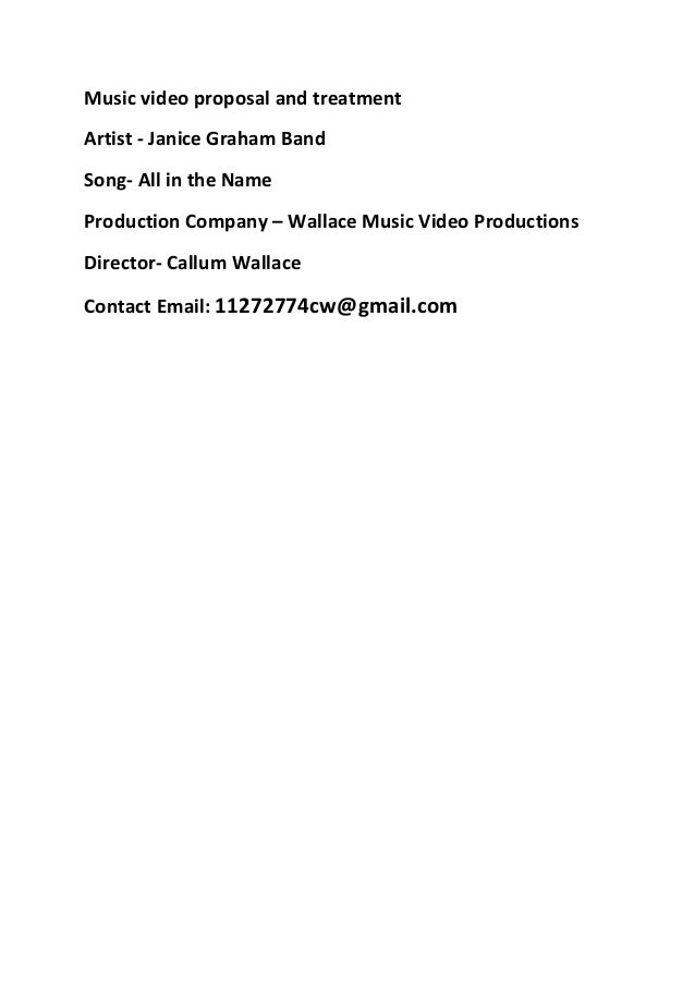 Music video proposal and treatment Artist - Janice Graham Band Song- All in the Name Production Company – Wallace Music Vi...