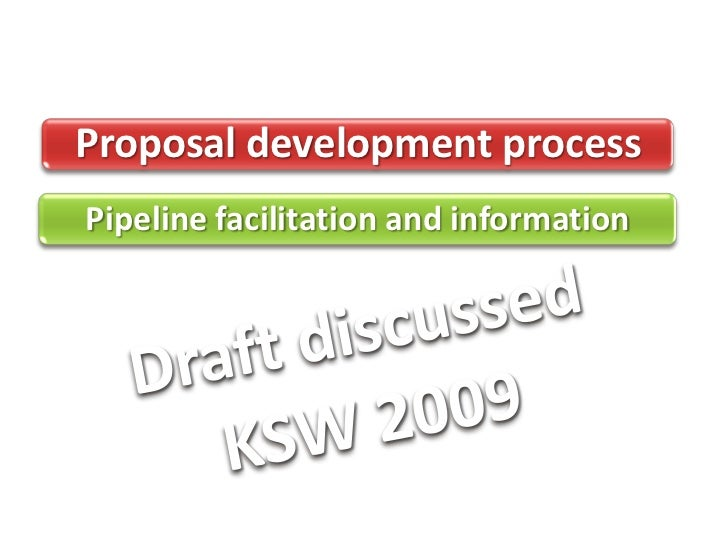 Proposal development process Pipeline facilitation and information