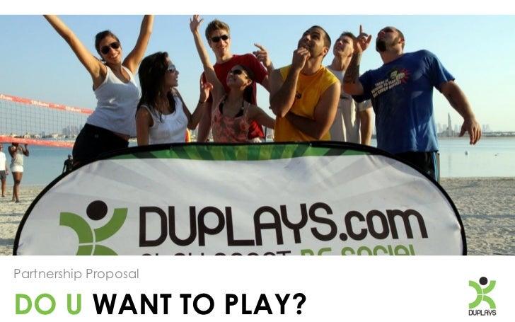 Partnership ProposalDO U WANT TO PLAY?
