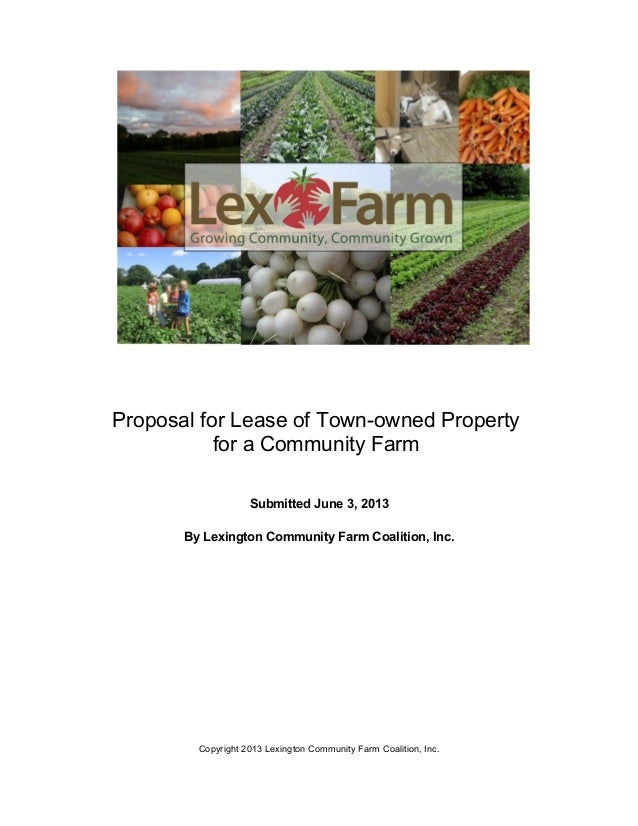 Proposal for Lease of Town-owned Property for a Community Farm Submitted June 3, 2013 By Lexington Community Farm Coalitio...