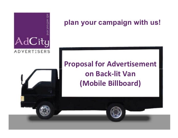 plan your campaign with us!Proposal for Advertisement     on Back-lit Van    (Mobile Billboard)