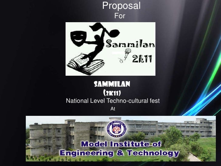 Proposal                                                   For Sammilan (2k11)  National Level Techno-cultural fest       ...