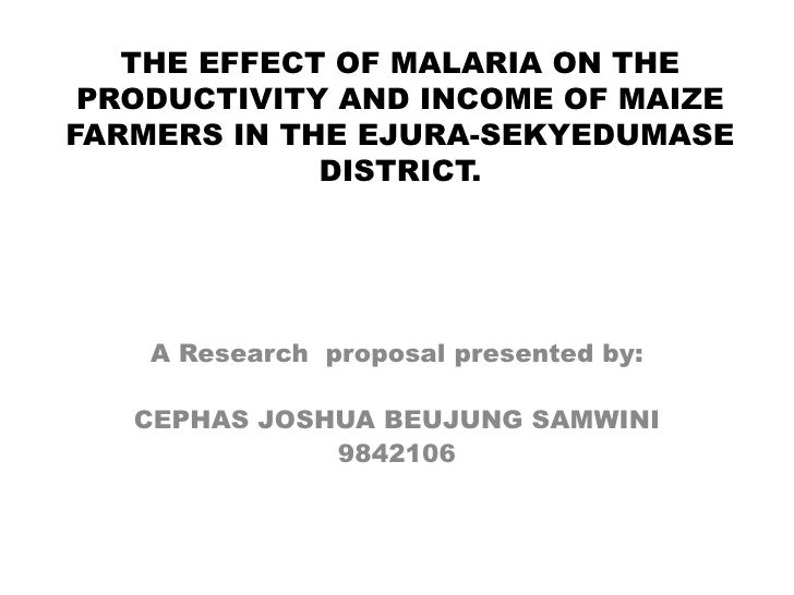 THE EFFECT OF MALARIA ON THE PRODUCTIVITY AND INCOME OF MAIZE FARMERS IN THE EJURA-SEKYEDUMASE DISTRICT.<br />A Research  ...