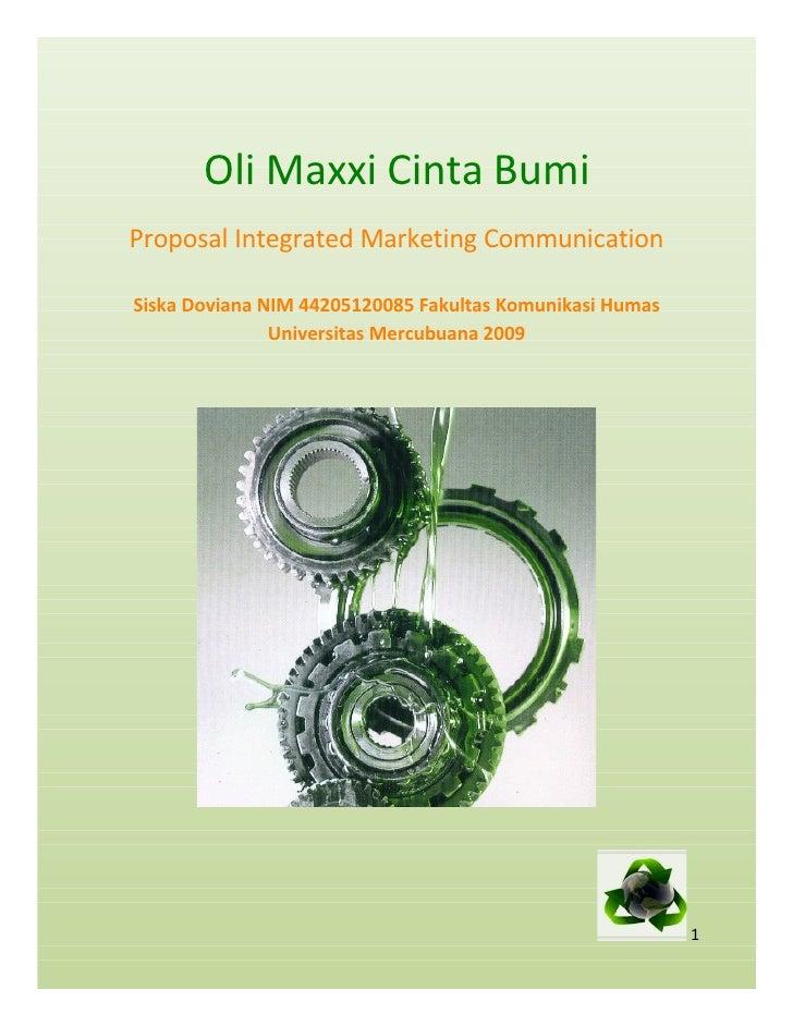 Oli Maxxi Cinta Bumi Proposal Integrated Marketing Communication  Siska Doviana NIM 44205120085 Fakultas Komunikasi Humas ...