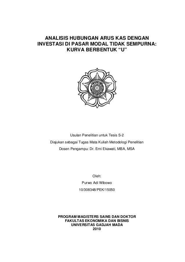 """ANALISIS HUBUNGAN ARUS KAS DENGAN INVESTASI DI PASAR MODAL TIDAK SEMPURNA: KURVA BERBENTUK """"U"""" Usulan Penelitian untuk Tes..."""