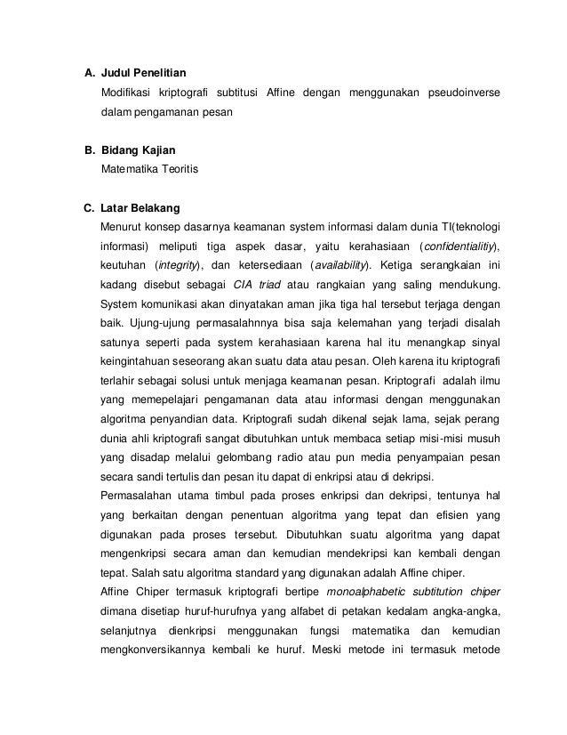 A. Judul Penelitian   Modifikasi kriptografi subtitusi Affine dengan menggunakan pseudoinverse   dalam pengamanan pesanB. ...