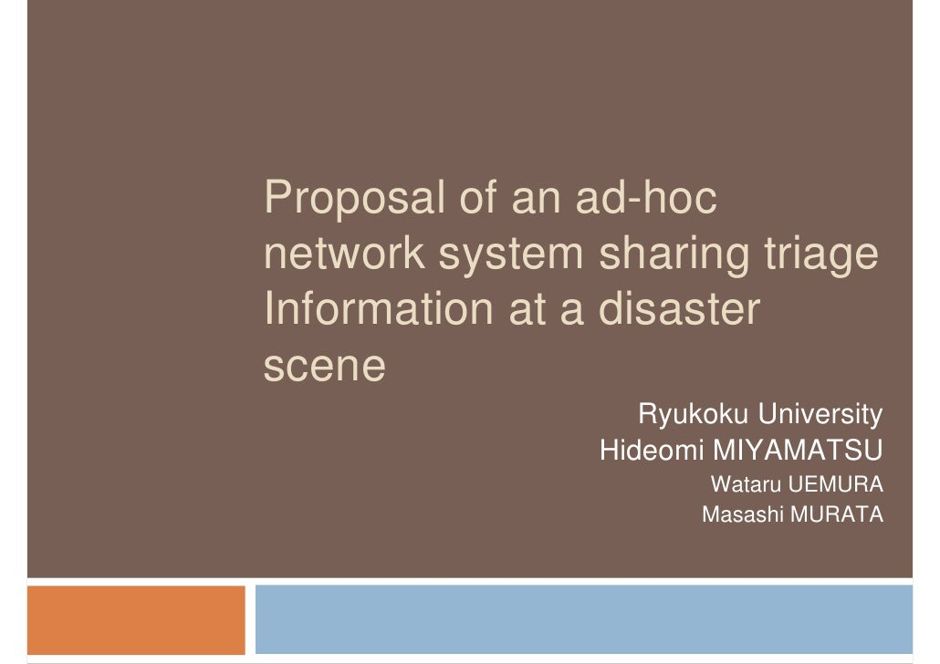 Proposal of an ad-hoc network system sharing triage Information at a disaster scene                   Ryukoku University  ...