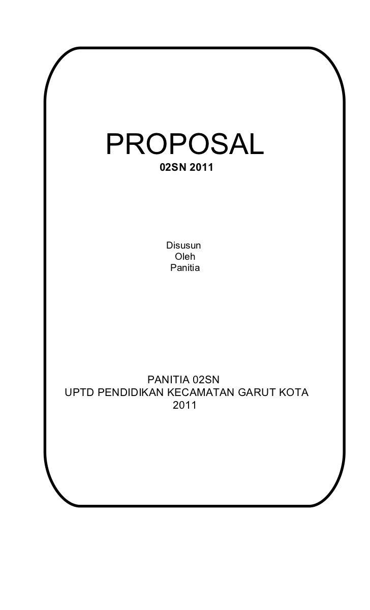 PROPOSAL             02SN 2011              Disusun                Oleh               Panitia             PANITIA 02SNUPTD...