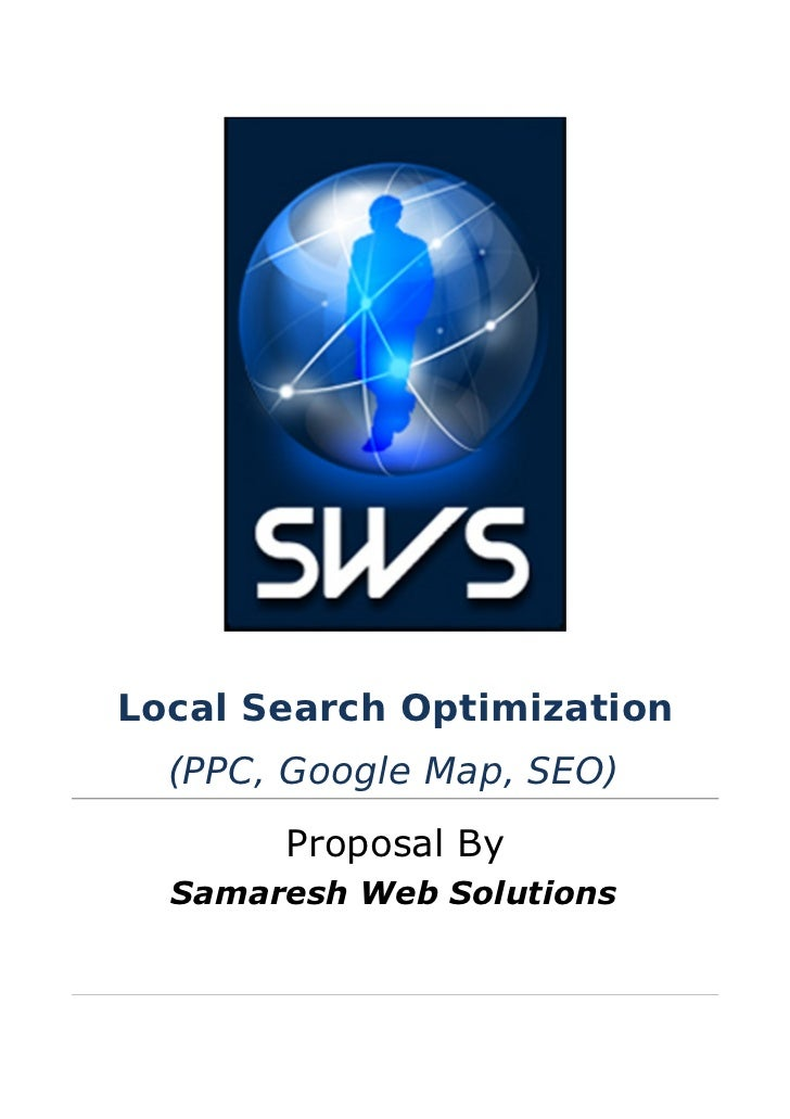 Local Search Optimization  (PPC, Google Map, SEO)       Proposal By  Samaresh Web Solutions