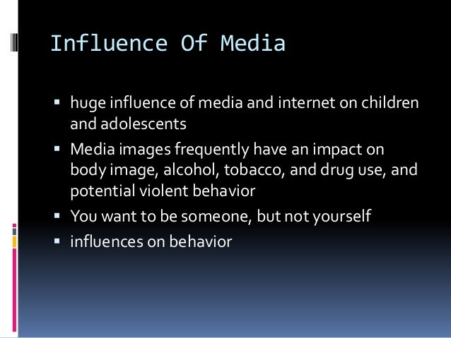 medias influence on children and adolescents Impact of media on children and adolescents: a 10-year review of the research journal of the american academy of child & adolescent psychiatry these increases in obesity rates and eating disorder rates are due to media's influence on children and adolescents in fact, in some places.