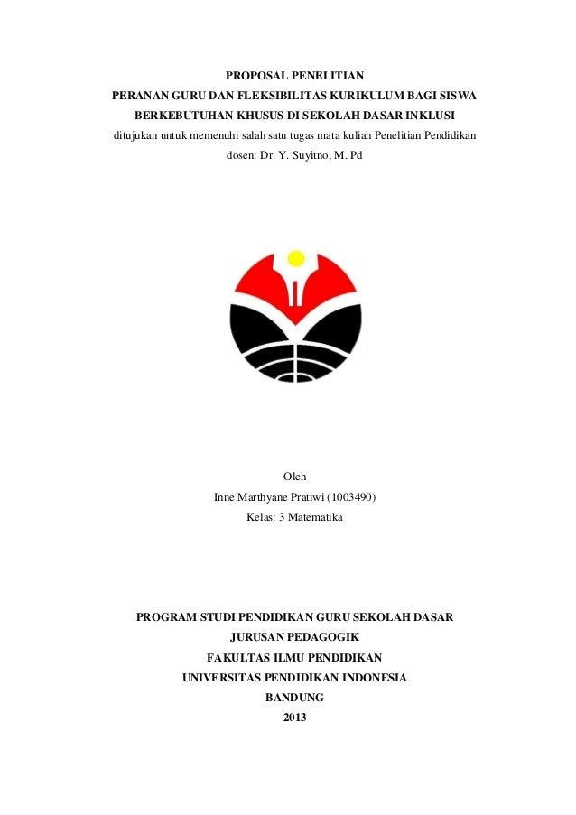 PROPOSAL PENELITIANPERANAN GURU DAN FLEKSIBILITAS KURIKULUM BAGI SISWA    BERKEBUTUHAN KHUSUS DI SEKOLAH DASAR INKLUSIditu...