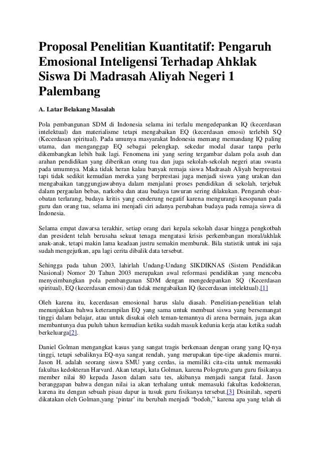 Proposal Penelitian Kuantitatif: PengaruhEmosional Inteligensi Terhadap AhklakSiswa Di Madrasah Aliyah Negeri 1PalembangA....