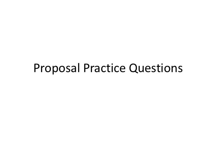 Proposal Practice Questions<br />
