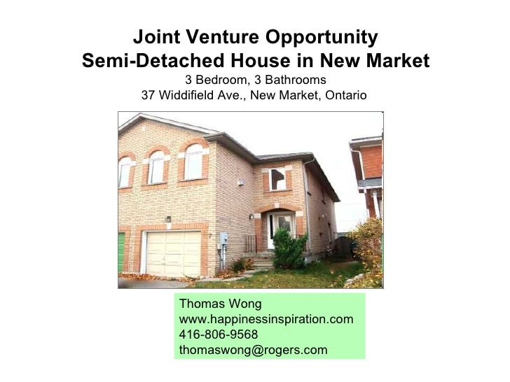 Joint Venture Opportunity Semi-Detached House in New Market 3 Bedroom, 3 Bathrooms 37 Widdifield Ave., New Market, Ontario...