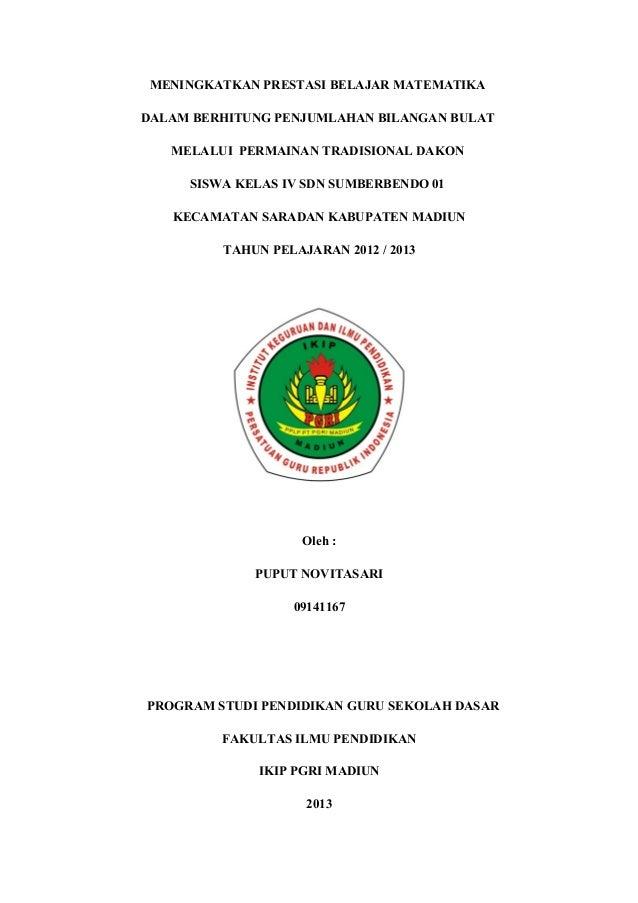 MENINGKATKAN PRESTASI BELAJAR MATEMATIKADALAM BERHITUNG PENJUMLAHAN BILANGAN BULAT   MELALUI PERMAINAN TRADISIONAL DAKON  ...