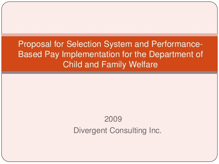 Proposal for Selection System and Performance-Based Pay Implementation for the Department of            Child and Family W...