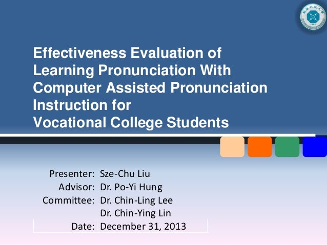 Effectiveness Evaluation of Learning Pronunciation With Computer Assisted Pronunciation Instruction for Vocational College...