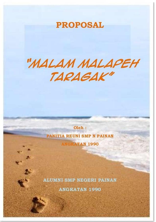 "Alumni SMP N Painan Angkatan 1990 PROPOSAL ""Malam Malapeh Taragak"" Oleh : PANITIA REUNI SMP N PAINAN ANGKATAN 1990 ALUMNI ..."