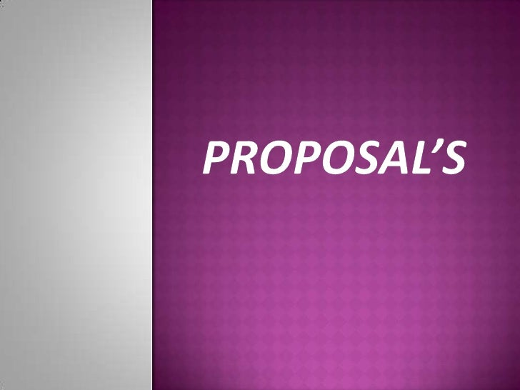 Proposal's<br />