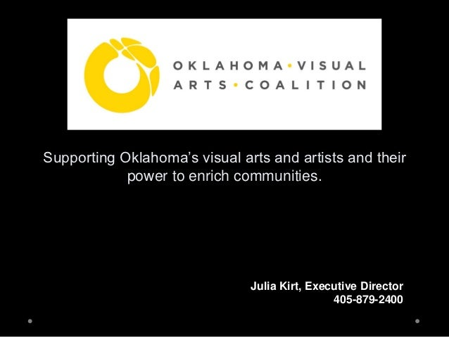 ResumesSupporting Oklahoma's visual arts and artists and their            power to enrich communities.                    ...