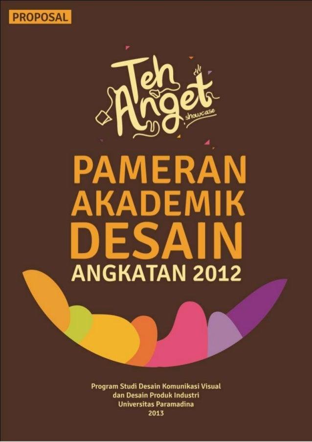 "Proposal Pameran Akademik Desain Paramadina ""Teh Anget"" Angkatan 2012"