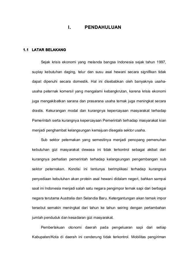 I.  1.1  PENDAHULUAN  LATAR BELAKANG  Sejak krisis ekonomi yang melanda bangsa Indonesia sejak tahun 1997, suplay kebutuha...