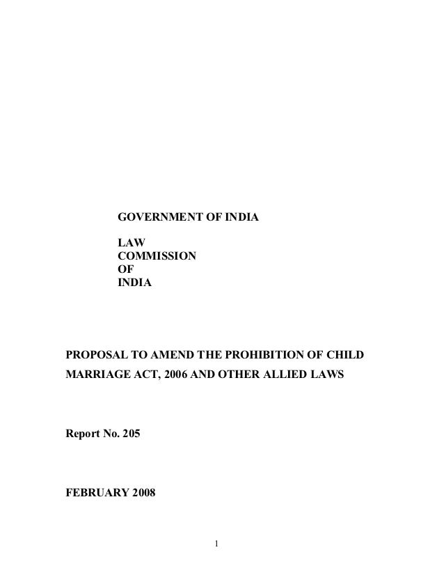 GOVERNMENT OF INDIA         LAW         COMMISSION         OF         INDIAPROPOSAL TO AMEND THE PROHIBITION OF CHILDMARRI...