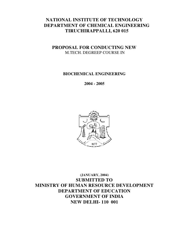NATIONAL INSTITUTE OF TECHNOLOGY  DEPARTMENT OF CHEMICAL ENGINEERING         TIRUCHIRAPPALLI, 620 015     PROPOSAL FOR CON...