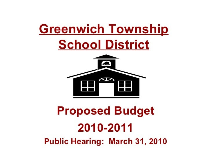 Greenwich Township School District Proposed Budget 2010-2011 Public Hearing:  March 31, 2010