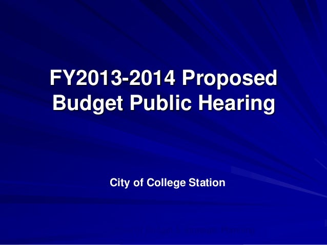 FY2013-2014 Proposed Budget Public Hearing Office of Budget & Strategic Planning City of College Station