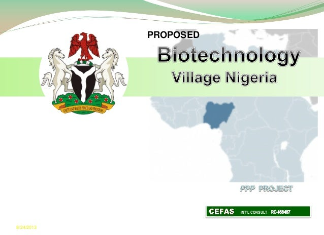 Proposed Biotechnology Village Nigeria P P project. by CEFAS Int'l consult limited 2013 august