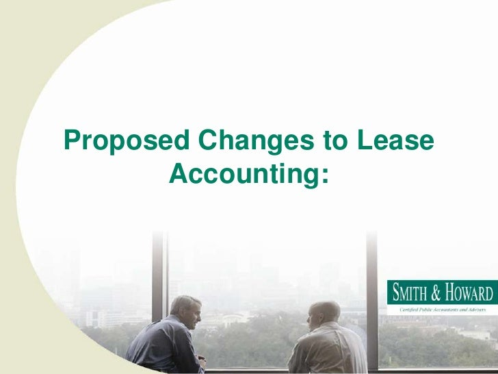 Proposed Changes to Lease Accounting:<br />