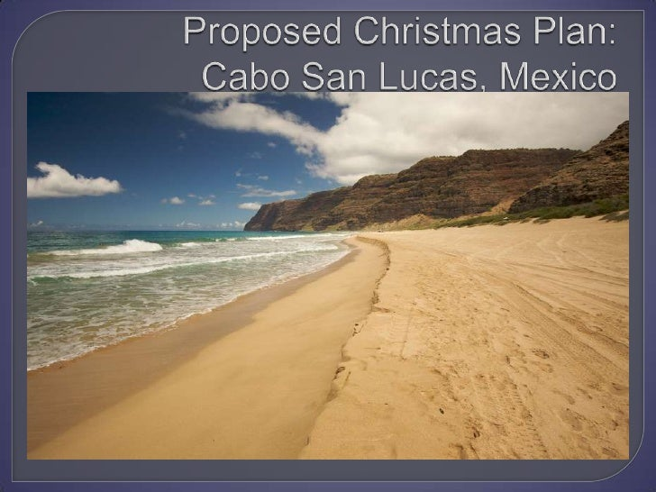 Proposed christmas plan  -  cabo san lucas, mexico