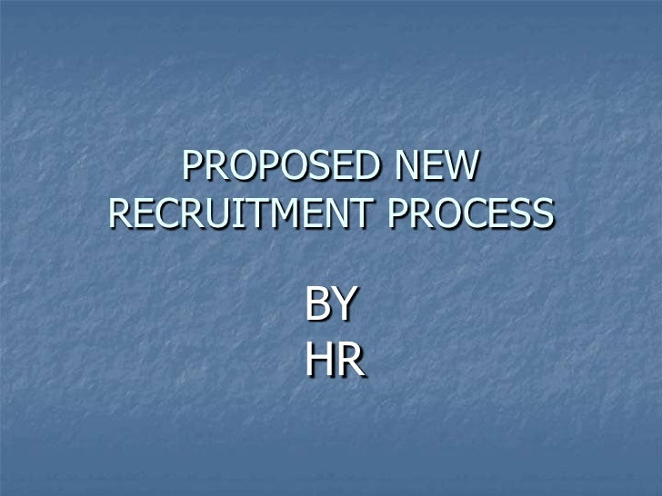 Proposed New Recruitment Process