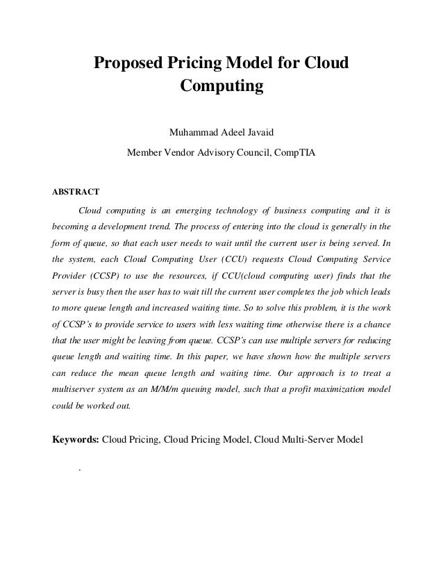 Proposed Pricing Model for Cloud Computing Muhammad Adeel Javaid Member Vendor Advisory Council, CompTIA  ABSTRACT  Cloud ...