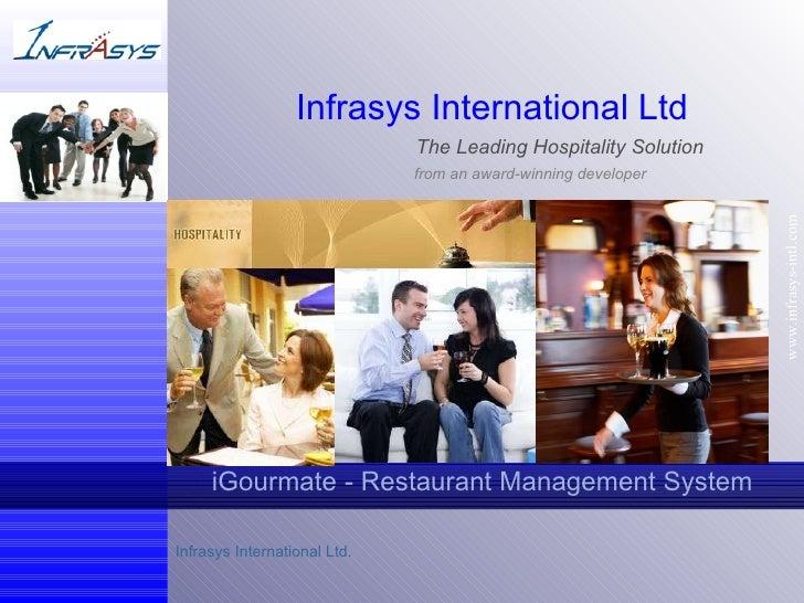 iGourmate - Restaurant Management System www.infrasys-intl.com Infrasys International Ltd. Infrasys International Ltd   Th...