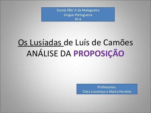 Escola EBI/ JI da Malagueira             Língua Portuguesa                     9º AOs Lusíadas de Luís de Camões  ANÁLISE ...