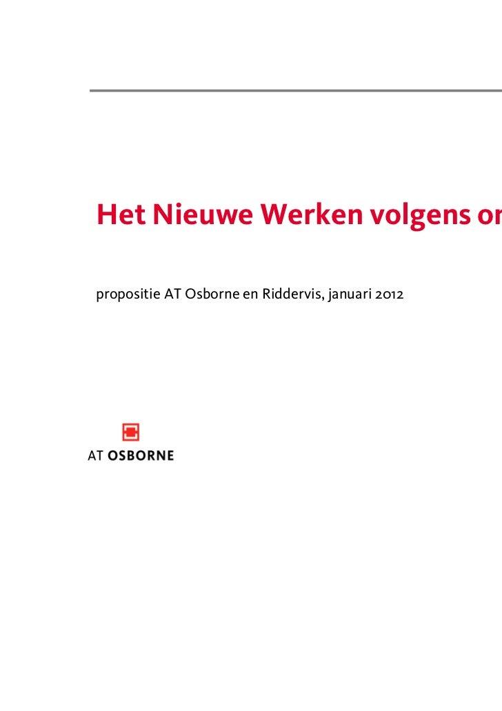 Januari 2012Het Nieuwe Werken volgens onspropositie AT Osborne en Riddervis, januari 2012