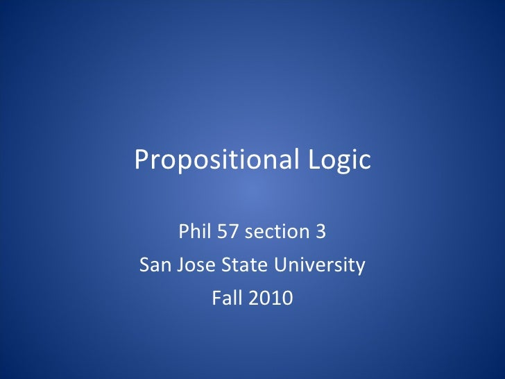 Propositional Logic Phil 57 section 3 San Jose State University Fall 2010